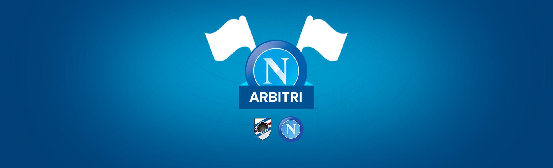 Sampdoria-Napoli, dirige il match l'arbitro Gavillucci